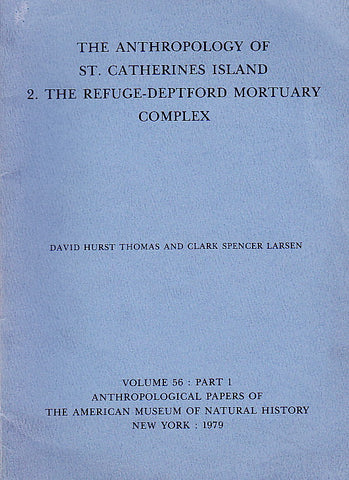 David Hurst Thomas, Clark Spencer Larsen, The Anthropology of St. Catherines Island 2. the Refuge-Deptford Mortuary Complex, Anthropological Papers of the American Museum of Natural History, Volume 56, Part 1, New York 1979