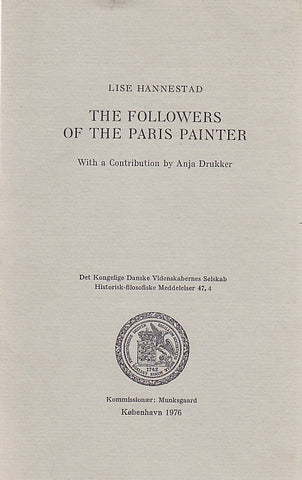 Lise Hannestad, The Followers of the Paris Painter, with a Contribution by Anja Drukker, Historisk-filosofiske Meddelelser: 47:4, Kobenhavn 1976