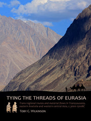 Toby C. Wilkinson, Tying the Threads of Eurasia, Trans-regional Routes and Material Flows in Transcaucasia, Eastern Anatolia and Western Central Asia, c.3000-1500BC, Sidestone Press Dissertations 2014