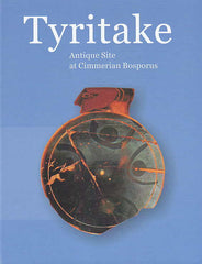 Tyritake, Antique Site at Cimmerian Bosporus, Proceedings of the International Conference, Warsaw, 27-28 November 2013, The National Museum in Warsaw, Warsaw 2014