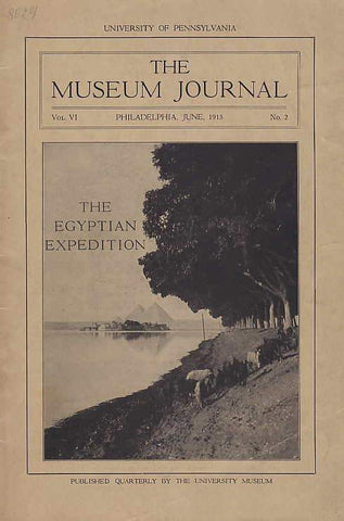 The Museum Journal, University of Pennsylvania, vol. VI, June, 1915, No. 2, The Egyptian Expedition