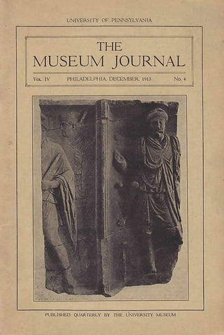 The Museum Journal, University of Pennsylvania, vol. IV, December 1913, No. 4