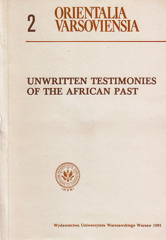 Unwritten Testimonies of the African Past. Proceedings of the International Symposium held in Ojrzanow n. Warsaw on 07-08 November 1989 ed. by S. Pilaszkiewicz and E. Rzewuski, Orientalia Varsoviensia 2, Warsaw University Press 1991