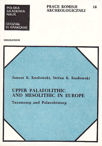 Janusz K. Kozlowaki, Stefan K. Kozlowski, Upper Palaeolithic and Mesolithic in Europe, Taxonomy and Palaeohistory, Ossolineum, Wroclaw 1979