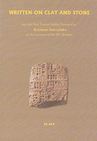 Written on Clay and Stone, Ancient Near Eastern Studies Presented to Krystyna Szarzynska on the Occasion of Her 80th Birthday, ed. by J. Braun, K. Lyczkowska, M. Popko, P. Steinkeller, Agade, Warsaw 1998