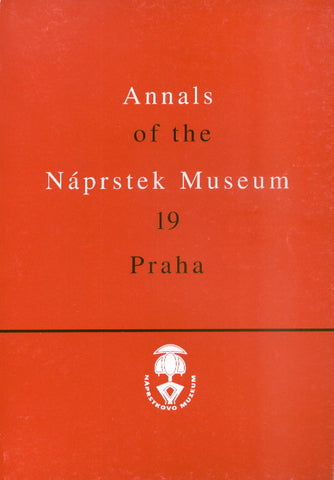 Annals of the Naprstek Museum, 19, Praha 1998, Published by the National Museum, Prague 1998
