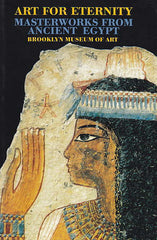 Art for Eternity, Masterworks from Ancient Egypt, Brooklyn Museum of Art, New York 1999