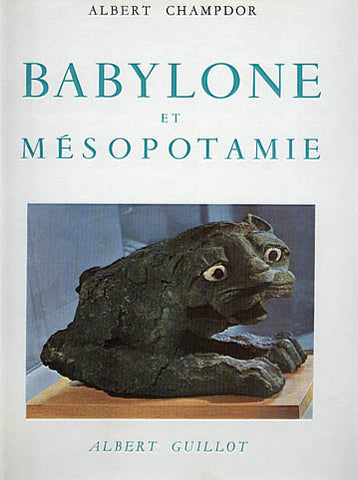 Albert Champdor, Babylone et Mesopotamie, Editions Albert Guillot, Paris 1953