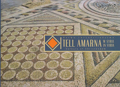 Tell Amarna in Syria, Colours of Christendom, From the 6th millennium BC painted pottery to the Byzantine mosaics, Catalogue of the Exhibition, Bruksela-Warszawa 2005