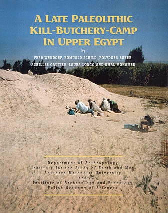 A Late Paleolithic Kill-Butchery-Camp in Upper Egypt by Fred Wendorf, Romuald Schild, Polydora Baker, Achilles Gautier, Laura Longo and Amal Mohamed, Warsaw 1997