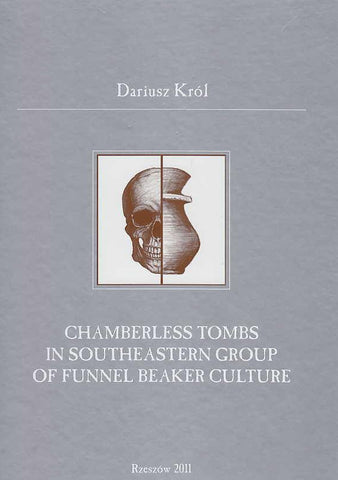 D. Krol, Chamberless Tombs in Southeastern Group of Funnel Beaker Culture, Rzeszow 201