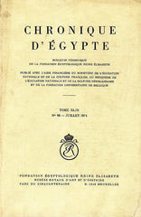 Chronique d'Egypte, XLIX (1974), N 98 Juillet 1974, Fondation Egyptologique Reine Elisabeth Egyptologische Stichting Koningin Elisabeth, Brussel 1974