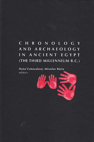 Chronology and Archaeology in Ancient Egypt (The Third Millennium B.C.), ed. by H. Vymazalova, M. Barta, Czech Institute of Egyptology, Faculty of Arts, Charles University in Prague, Prague 2008