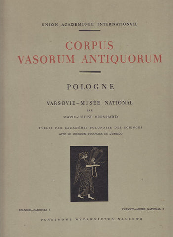 Corpus Vasorum Antiquorum, Pologne, Fasc. 6: Varsovie - Musee National 3 par Marie-Louise Bernhard, Varsovie 1964