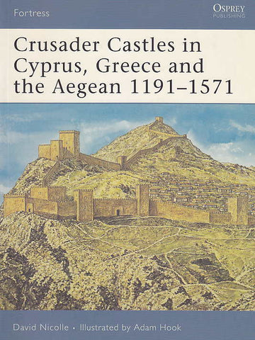 David Nicolle, Crusader Castles in Cyprus, Greece and the Aegean 1191-1571, Fortress 59, Osprey Publishing 2007