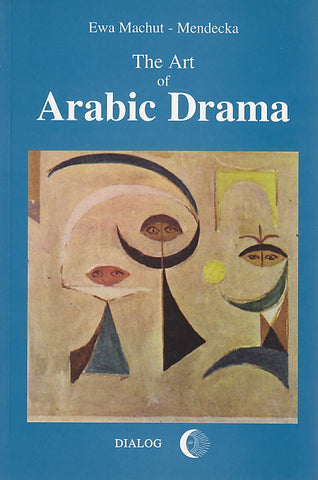 E. M-Mendecka, The Art of Arabic Drama. A Study in Typology, Warsaw 1997