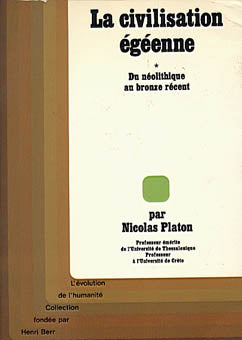 Nicholas Platon, La civilisation egeenne, Vol. 1: Du neolithique au bronze recent, Paris 1981