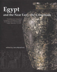 Egypt and the Near East-the Crossroads, Proceedings of an International Conference on Relations of Egypt and the Near East in the Bronze Age, Prague, September 1-3, 2010,  ed. by J. Mynarova, Charles University in Prague, Prague 2011