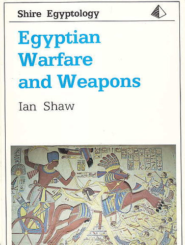 Ian Shaw, Egyptian Warfare and Weapons, Shire Egyptology 16, Shire Publications LTD 1991