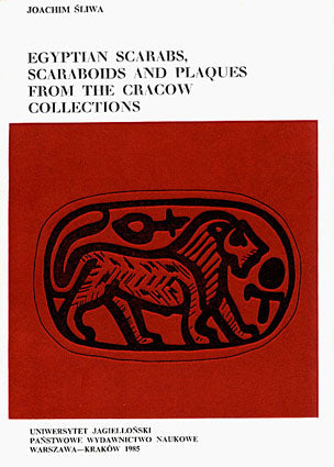 Joachim Sliwa, Egyptian Scarabs, Scaraboids and Plaques from the Cracow Collections, Jagiellonian University Press, Cracow 1985