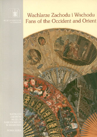 Fans of the Occident and Orient in the Collection of the National Museum in Cracow, ed. by Beata Biedronska-Slotowa, National Museum in Cracow 2001