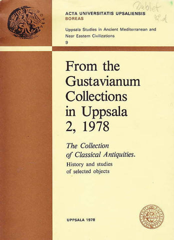 From the Gustavianum Collections in Uppsala 2, 1978, The Collection of Classical Antiquities, History and studies of selected objects, Uppsala Studies in Ancient Mediterranean and Near Eastern Civilizations, Acta Universitatis Upsaliensis, BOREAS 9, Uppsala 1978