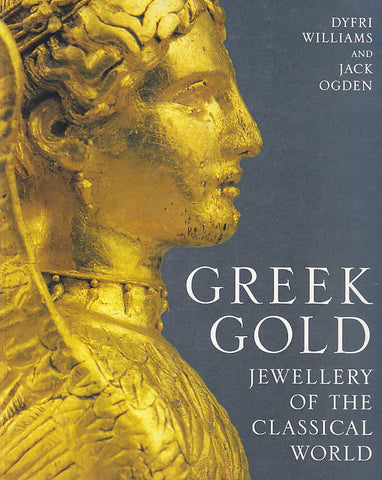 Dyfri Williams, Jack Ogden, Greek Gold, Jewellery of the Classical World, British Museum Press 1994