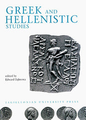 Greek and Hellenistic Studies, edited by Edward Dabrowa, Jagiellonian University Press, Cracow 2006