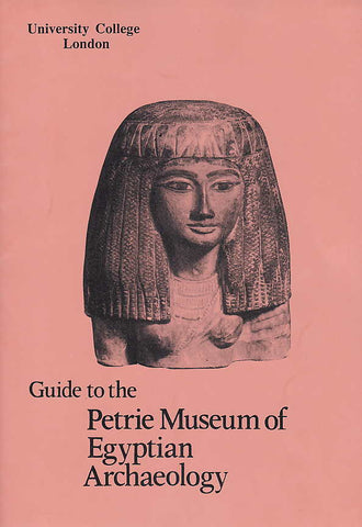 Guide to the Petrie Museum of Egyptian Archaeology, University College London, London 1977