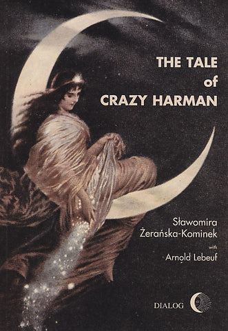 S. Z-Kominek, A. Lebeuf, The Tale of Crazy Harman , Warsaw 1997
