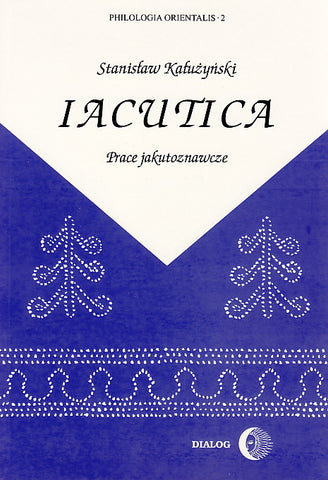 S. Kaluzynski, Iacutica. Studies on the Yacuts, Warsaw 1995