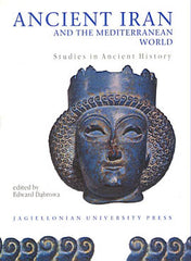Ancient Iran and the Mediterranean World. Studies in Ancient History. Proceedings of an international conference in honour of Professor Jozef Wolski held at the Jagiellonian University, Cracow, in September 1996, Edited by Edward Dabrowa, Jagiellonian University Press 1998