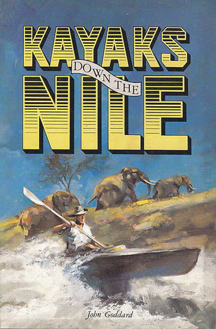 John Goddard, Kayaks Down the Nile, Brigham Young University Press 1979