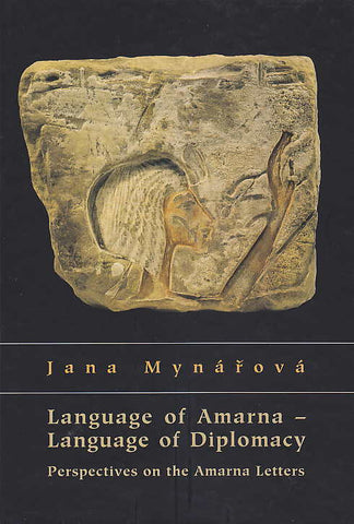 J. Mynarova, Language of Amarna- Language of Diplomacy, Perspectives on the Amarna Letters, Czech Institute of Egyptology Faculty of Arts, Charles University in Prague, Prague 2007