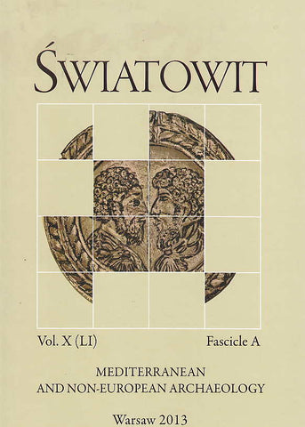 Swiatowit, Annual of The Institute of Archaeology of The University of Warsaw, Vol. X(LI), Fascicle A, Mediterranean and non-european archaeology