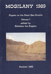 ed. by Z.J. Kapera, Mogilany 1989, Papers on the Dead Sea Scrolls, Vol. I, The Enigma Press, Krakow 1993