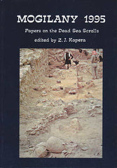 ed. by Z.J. Kapera, Mogilany 1995, Papers on the Dead Sea Scrolls, The Enigma Press, Krakow 1998
