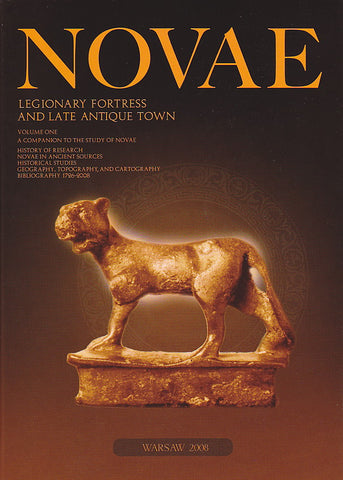 Novae: Legionary Fortress and Late Antique Town, vol. 1, A Companion to the Study of Novae: History of Research, Novae in Ancient Sources, Historical Studies, Geography, Topography, and Cartography, Bibliography 1726-2008 ed. by T. Derda, P. Dyczek, J. Kolendo, Warsaw 2008