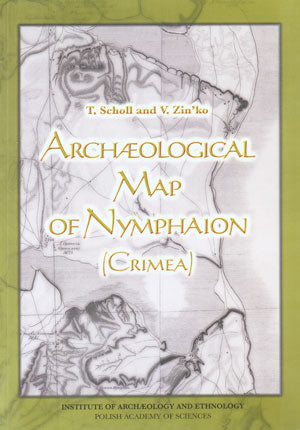 T. Scholl, V. Zin'ko, Archaeological Map of Nymphaion (Crimea), Institute of Archaeology, Polish Academy of Sciences, Warsaw 1999