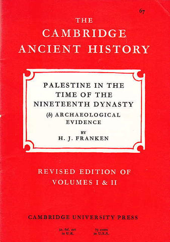 H.J. Franken, Palestine in the Time of the Nineteenth Dynasty (b) Archaelogical Evidence, Revised edition of Volumes I & II, The Cambridge Ancient History 67, Cambridge University Press 1968
