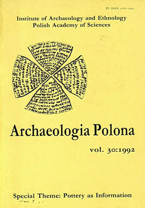 Archaeologia Polona vol. 30:1992, Special Theme: Pottery as Information, Institute of Archaeology and Ethnology Polish Academy of Sciences, Warsaw 1992