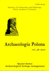 Archaeologia Polona vol. 38:2000, Special Theme: Archaeological Heritage Management, Institute of Archaeology and Ethnology Polish Academy of Sciences, Warsaw 2000