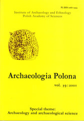 Archaeologia Polona vol. 39:2001, Special Theme: Archaeology and Archaeological Science, Institute of Archaeology and Ethnology Polish Academy of Sciences, Warsaw 2001