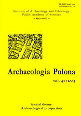 Archaeologia Polona vol. 41:2003, Special Theme: Archaeological Prospection, Institute of Archaeology and Ethnology Polish Academy of Sciences, Warsaw 2003