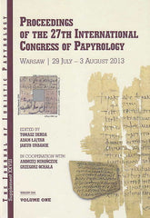 Proceedings of the 27th International Congress of Papyrology, Warsaw 29 July — 3 August 2013, ed. by Tomasz Derda, Adam Lajtar, Jakub Urbanik, in cooperation with Andrzej Mironczuk, Grzegorz Ochala, JJP Supplement vol. 28, Warsaw 2016