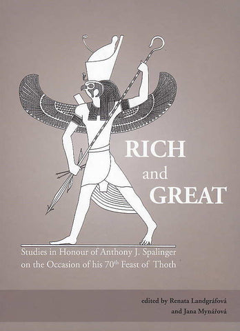 Rich and Great, Studies in Honour of Anthony J. Spalinger on the Occasion of his 70th Feast of Thoth, ed. by R. Landgrafova, J. Mynarova, Charles University in Prague, Faculty of Arts, Prague 2016