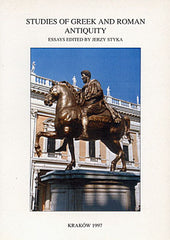 Studies of Greek and Roman Antiquity. Essays edited by Jerzy Styka, Classica Cracoviensia III, Cracow 1997