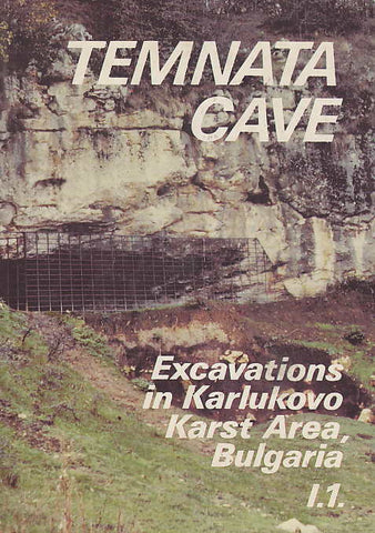 Janusz K. Kozlowski, Temnata cave, Excavations in Karlukovo Karst Area, Bulgaria I.1., Jagellonian University Press, Cracow 1992