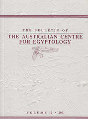 The Bulletin of the Australian Centre for Egyptology, vol. 12, 2001