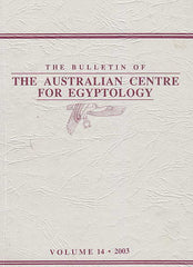 The Bulletin of the Australian Centre for Egyptology, vol. 14, 2003